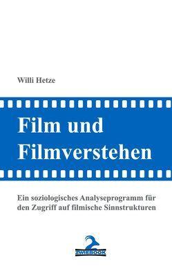 Film und Filmverstehen von Hetze,  Willi