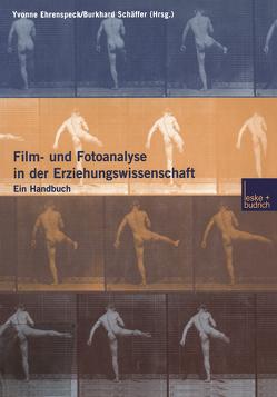 Film- und Fotoanalyse in der Erziehungswissenschaft von Ehrenspeck,  Yvonne, Schäffer,  Burkhard