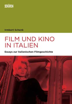 Film und Kino in Italien von Schenk,  Irmbert