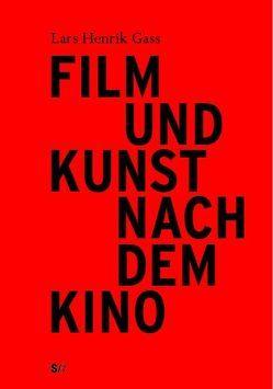 Film und Kunst nach dem Kino von Gass,  Lars Henrik