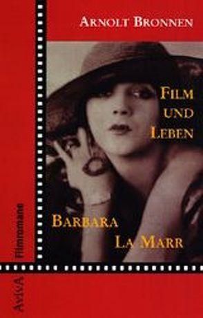 Film und Leben Barbara La Marr von Bronnen,  Arnolt, Wagner,  Claudia