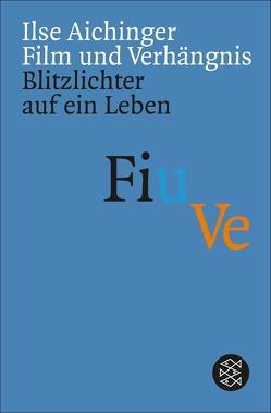 Film und Verhängnis von Aichinger,  Ilse