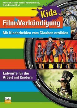 Film und Verkündigung KIDS von Karcher,  Florian, Konstantinidis,  Vassili, Krumm,  Birte