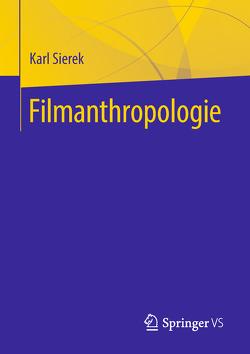 Filmanthropologie von Sierek,  Karl