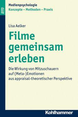 Filme gemeinsam erleben von Aelker,  Lisa, Krämer-Mertens,  Nicole, Schwan,  Stephan, Suckfüll,  Monika, Unz,  Dagmar