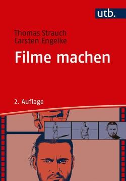 Filme machen von Engelke,  Carsten, Strauch,  Thomas