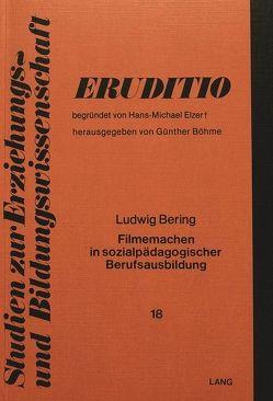 Filmemachen in sozialpädagogischer Berufsausbildung von Bering,  Ludwig