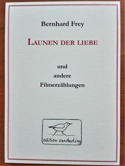 Filmerzählungen von Frey,  Bernhard