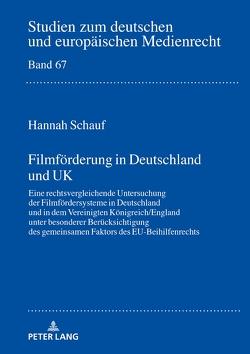 Filmförderung in Deutschland und UK von Schauf,  Hannah