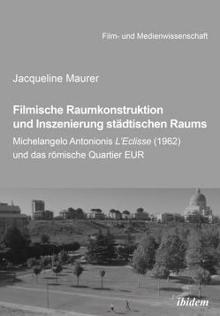 Filmische Raumkonstruktion und Inszenierung städtischen Raums von Maurer,  Jacqueline, Schenk,  Irmbert, Wulff,  Hans-Jürgen