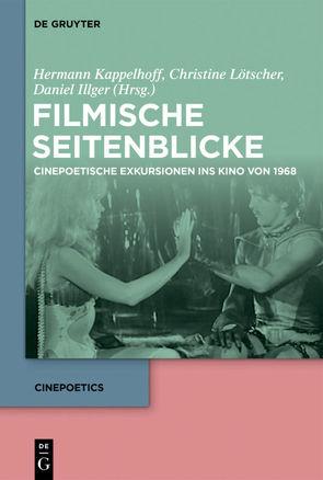 Filmische Seitenblicke von Illger,  Daniel, Kappelhoff,  Hermann, Lötscher,  Christine