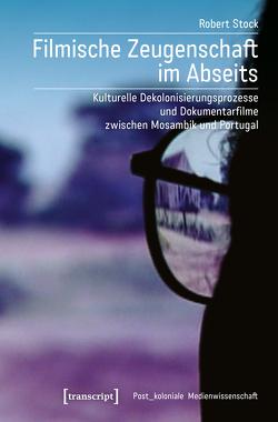 Filmische Zeugenschaft im Abseits von Stock,  Robert