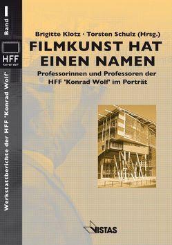 Filmkunst hat einen Namen von Klotz,  Brigitte, Schulz,  Torsten