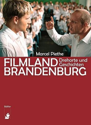 Filmland Brandenburg von Piethe,  Marcel, Vogel,  Alexander