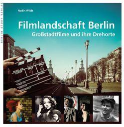 Filmlandschaft Berlin von Donath,  Franziska, Wildt,  Nadin