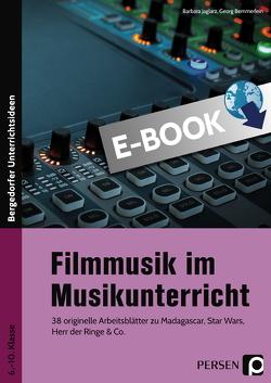 Filmmusik im Musikunterricht von Bemmerlein,  Georg, Jaglarz,  Barbara