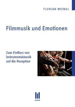 Filmmusik und Emotionen von Weindl,  Florian