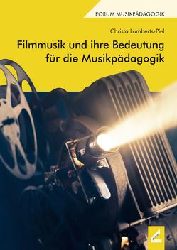 Filmmusik und ihre Bedeutung für die Musikpädagogik von Lamberts-Piel,  Christa