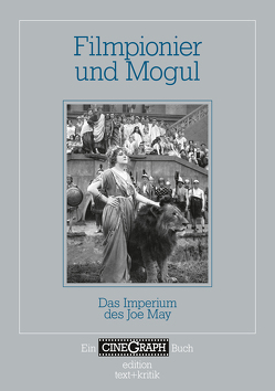 Filmpionier und Mogul von Bock,  Hans-Michael, Distelmeyer,  Jan, Schiemann,  Swenja, Schöning,  Jörg, Wottrich,  Erika