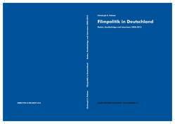 Filmpolitik in Deutschland von Palmer,  Dr. Christoph E.