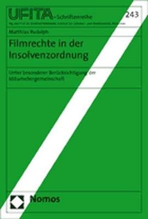 Filmrechte in der Insolvenzordnung von Rudolph,  Matthias