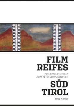 Filmreifes Südtirol von Pedevilla,  Peter Paul, Verwunderlich,  Peter