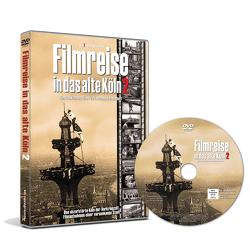 Filmreise in das alte Köln 2 von Rheindorf,  Hermann