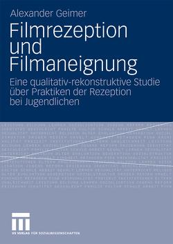 Filmrezeption und Filmaneignung von Geimer,  Alexander