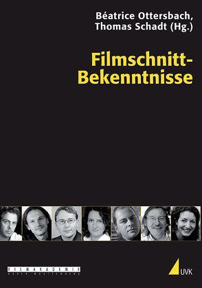 Filmschnitt-Bekenntnisse von Ottersbach,  Béatrice, Schadt,  Thomas