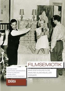 Filmsemiotik von Gräf,  Dennis, Grossmann,  Stephanie, Klimczak,  Peter, Krah,  Hans, Wagner,  Marietheres