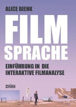 Filmsprache- Einführung in die interaktive Filmanalyse von Bienk,  Alice