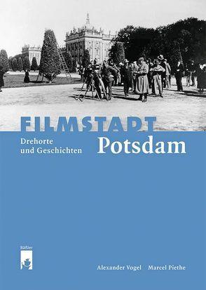 Filmstadt Potsdam von Filmmuseum Potsdam,  Filmmuseum, Piethe,  Marcel, Vogel,  Alexander