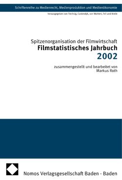 Filmstatistisches Jahrbuch 2002 von Spitzenorganisation der Filmwirtschaft e.V.