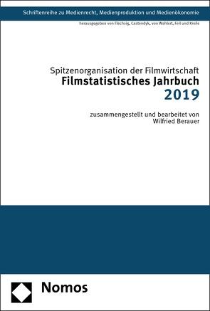 Filmstatistisches Jahrbuch 2019 von Berauer,  Wilfried, Filmwirtschaft,  Spitzenorganisation der