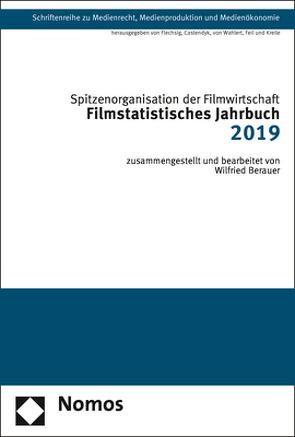 Filmstatistisches Jahrbuch 2019 von Berauer,  Wilfried, Spitzenorganisation der Filmwirtschaft