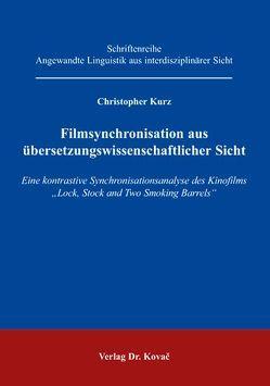 Filmsynchronisation aus übersetzungswissenschaftlicher Sicht von Kurz,  Christopher