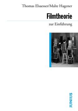 Filmtheorie zur Einführung von Elsaesser,  Thomas, Hagener,  Malte
