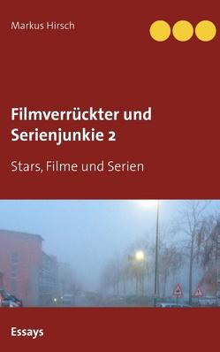 Filmverrückter und Serienjunkie 2 von Hirsch,  Markus