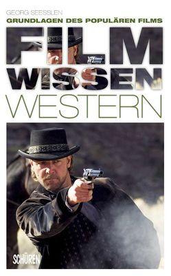Filmwissen: Western von Seeßlen,  Georg