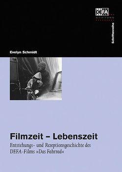 Filmzeit – Lebenszeit von DEFA-Stiftung, Haase,  Juliane, Schenk,  Ralf, Schmidt,  Evelyn