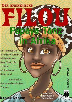 Der afrikanische FILOU – Papaya-Tanz in Afrika von Dantse,  Dantse