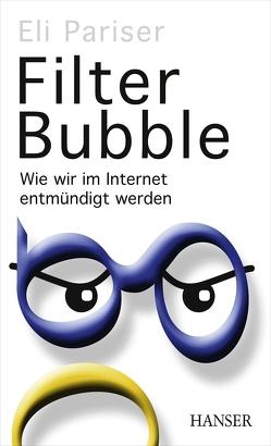 Filter Bubble von Held,  Ursula, Pariser,  Eli