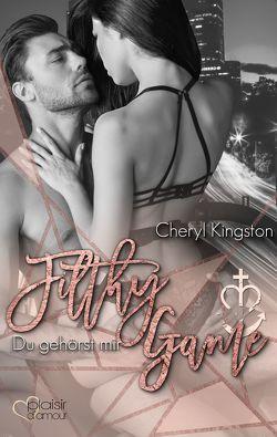 Filthy Game: Du gehörst mir von Kingston,  Cheryl