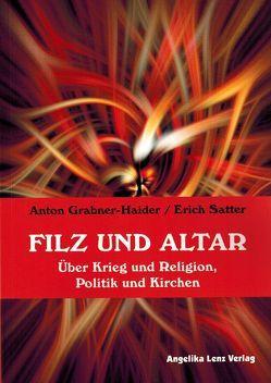 Filz und Altar von Grabner-Haider,  Anton, Satter,  Erich