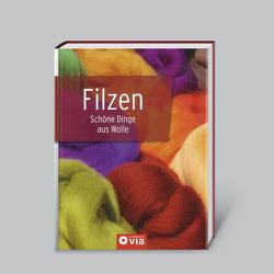 Filzen – Schöne Dinge aus Wolle von Küntzel ,  Karolin