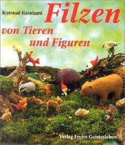 Filzen von Tieren und Figuren von Reinhard,  Rotraud