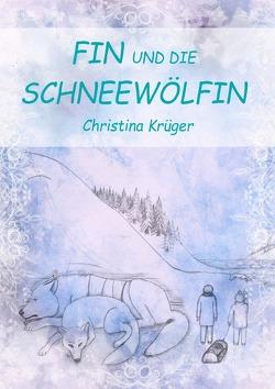 Fin und die Schneewölfin von Krüger,  Christina