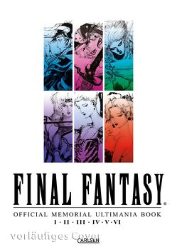 Final Fantasy – Official Memorial Ultimania : Final Fantasy – Official Memorial Ultimania: I II II IV V VI von Christiansen,  Lasse Christian