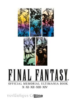 Final Fantasy – Official Memorial Ultimania : X bis XIV – Official Memorial Ultimania Book von Christiansen,  Lasse Christian