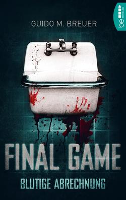 Final Game – Blutige Abrechnung von Breuer,  Guido M.
